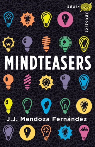 Compare Textbook Prices for Brain Aerobics Mindteasers Reissue Edition ISBN 9781454909682 by Fernandez, J.J. Mendoza
