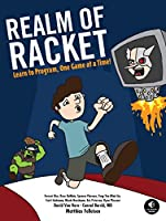 Realm of Racket: Learn to Program, One Game at a Time!