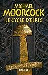 Le cycle d'Elric par Moorcock