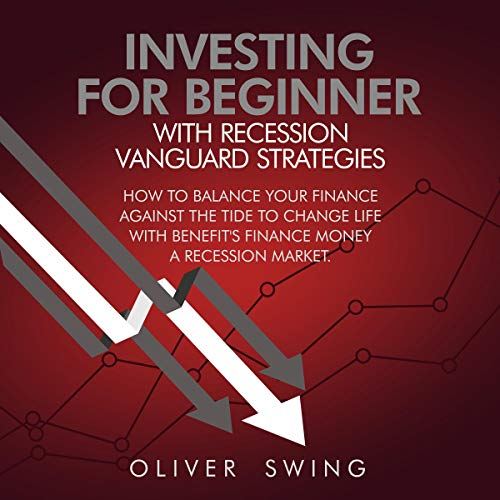 Investing for Beginner with Recession Vanguard Strategies cover art
