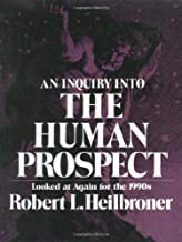 An Inquiry into the Human Prospect: Looked at Again for the 1990s (Third Edition)