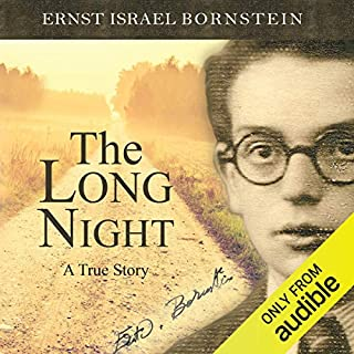 The Long Night     A True Story              By:                                                                                                                                 Ernst Israel Bornstein                               Narrated by:                                                                                                                                 Ric Jerrom                      Length: 12 hrs and 23 mins     95 ratings     Overall 4.6
