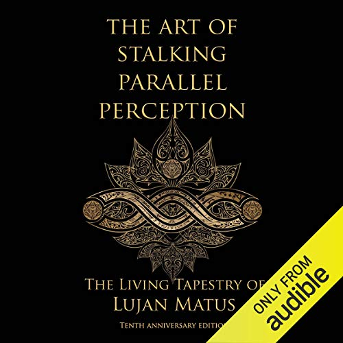 The Art of Stalking Parallel Perception: Revised 10th Anniversary Edition: The Living Tapestry of Lujan Matus Titelbild