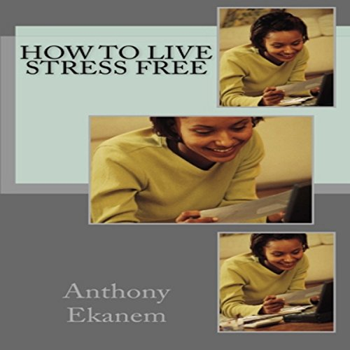 How to Live Stress Free cover art