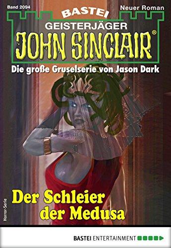 John Sinclair 2094 - Horror-Serie: Der Schleier der Medusa