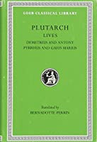 Lives, Volume IX: Demetrius and Antony. Pyrrhus and Gaius Marius (Loeb Classical Library)