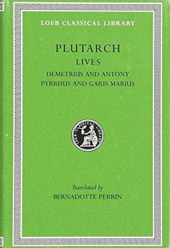 Plutarch Lives, IX, Demetrius and Antony. Pyrrhus and Gaius Marius (Loeb Classical Library)