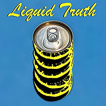 Liquid Truth