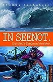 In Seenot.: Dramatische Stunden auf dem Meer. (German Edition)