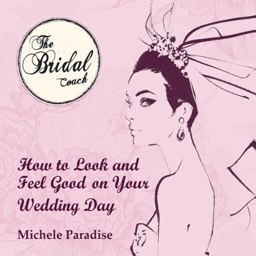How to Look & Feel Good on Your Wedding Day, Part 2 audiobook cover art