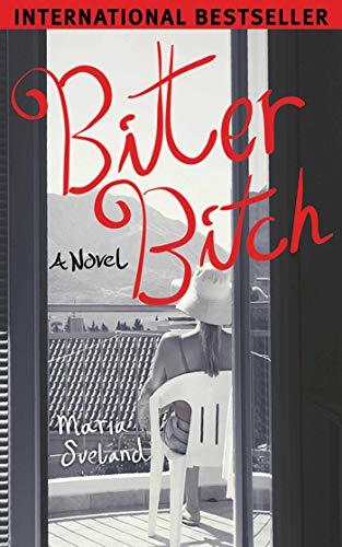 Bitter Bitch: A Novel