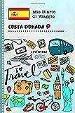 Costa Dorada Diario di Viaggio: Libro Interattivo Per Bambini per Scrivere, Disegnare, Ricordi, Quaderno da Disegno, Giornalino, Agenda Avventure – Attività per Viaggi e Vacanze Viaggiatore