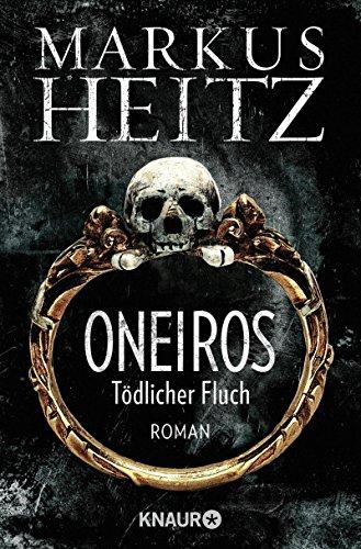 Oneiros - Tödlicher Fluch: Roman von Markus Heitz (2. Mai 2014) Taschenbuch
