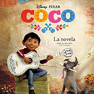 Coco: La Novela [Coco: The Novel]                   By:                                                                                                                                 Disney Press                               Narrated by:                                                                                                                                 Beto Ruiz                      Length: 3 hrs     2 ratings     Overall 5.0