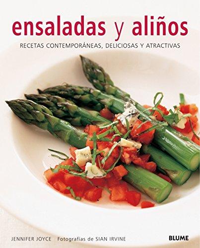 Ensaladas y aliños: Recetas Contemporaneas, Deliciosas y Atractivas