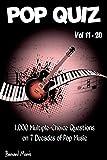 Pop Quiz Vol 11-20: 1,000 Multiple-Choice Questions on 7 Decades of Pop Music (Indie, Punk Rock, New Wave, Rap, Grunge, Heavy Rock, Disco, Soul, Glam Rock, Folk, Blues, Brit Pop) (English Edition)