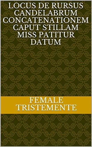 locus de rursus candelabrum concatenationem caput stillam miss patitur datum (Italian Edition)