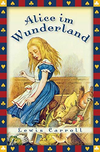 Alice im Wunderland (Vollständige Ausgabe) (Anaconda Kinderbuchklassiker 3)