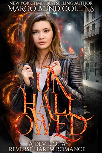 Unhallowed: A Devil of a Reverse Harem Romance (Unholy Alliance Book 1) by [Margo Bond Collins]