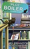 Plot Boiler (A Black Cat Bookshop Mystery Book 5)