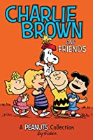 Charlie Brown and Friends: A Peanuts Collection (Amp! Comics for Kids)