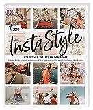 InstaStyle: Gib deinem Instagram den Boost. Schritt für Schritt zu Wahnsinns-Fotos, authentischen...