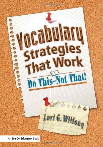 Vocabulary Strategies That Work: Do This?Not That!