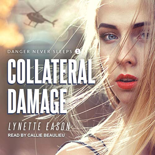 Collateral Damage: Danger Never Sleeps, Book 1