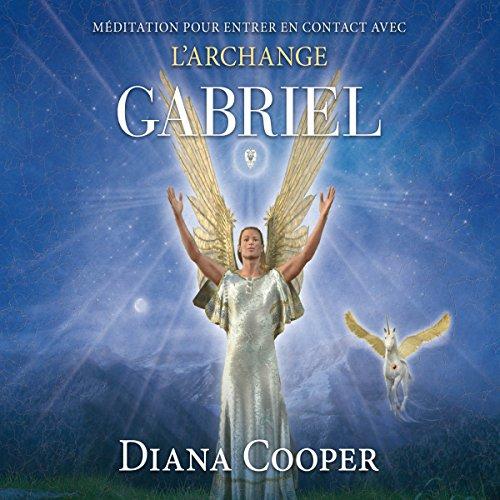 Couverture de Méditation pour entrer en contact avec l'archange Gabriel