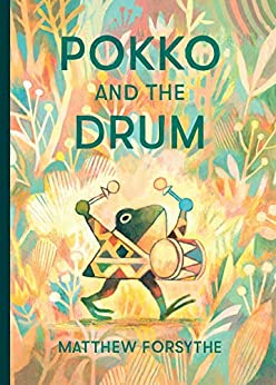 Pokko and the Drum by [Matthew Forsythe]