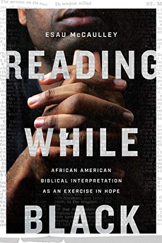 Reading While Black: African American Biblical Interpretation
