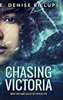Chasing Victoria: Clear Print Hardcover Edition