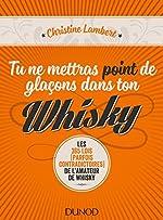 Tu ne mettras point de glaçons dans ton whisky de Christine Lambert