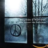 Songtexte von Melissa Etheridge - A New Thought for Christmas
