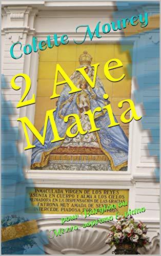 2 Ave Maria: pour Baryton ou Mezzo-soprano & piano (French Edition)