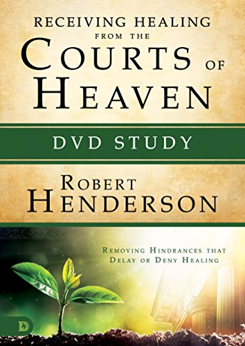 Receiving Healing from the Courts of Heaven DVD Study: Removing Hindrances that Delay or Deny Healing