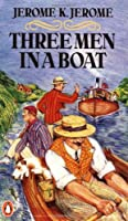 Three Men in a Boat: to Say Nothing of the Dog! (Penguin Essentials)