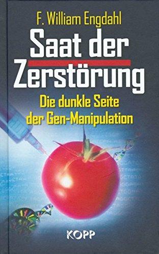 Saat der Zerstörung: Die dunkle Seite der Gen-Manipulation