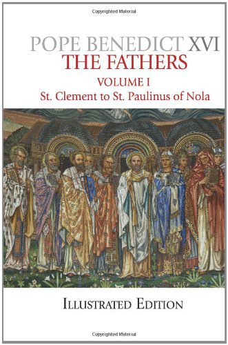 The Fathers, Illustrated Edition, Vol. 1: St. Clement to St. Paulinus of Nola