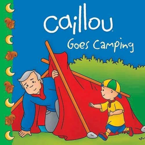 Caillou. Goes Camping (Clubhouse)