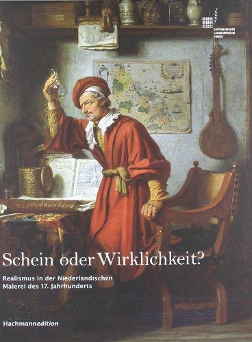 Schein oder Wirklichkeit?: Realismus in der niederländischen Malerei des 17. Jahrhunderts