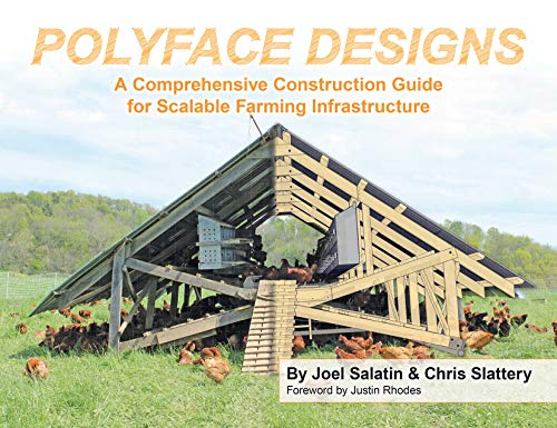 Compare Textbook Prices for Polyface Designs: A Comprehensive Construction Guide for Scalable Farming Infrastruture  ISBN 9781733686617 by Salatin, Joel,Slattery, Chris,Rhodes, Justin