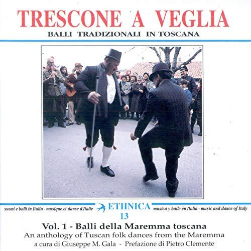 Balli della Maremma Toscana Vol. 1: Trescone a veglia (An Anthology of Tuscany Folk Dances from the Maremma)