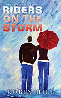 Riders on the Storm: Waiting for the Sun, Part Two by [Robin Hill]