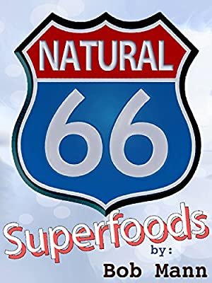 66 Superfoods - By Bob Mann