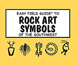 Easy Field Guide to Rock Art Symbols of the Southwest (Easy Field Guides)