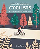 Mindful Thoughts for Cyclists: Finding Balance on Two Wheels (English Edition)