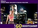 20 Min Upper Body Builder Fitness Routine: BeFiT GO