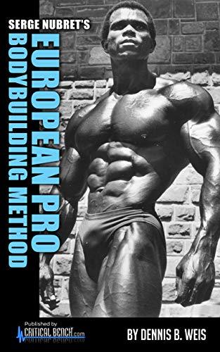 Serge Nubret's EUROPEAN PRO BODYBUILDING METHOD (English Edition)