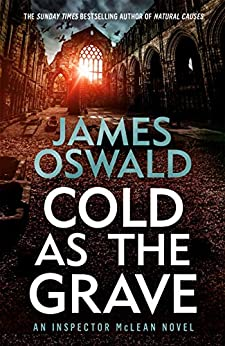 Cold as the Grave: Inspector McLean 9 (The Inspector McLean Series) by [James Oswald]